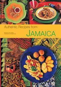 Authentic Recipes From Jamaica: [jamaican Cookbook, Over 80 Recipes]