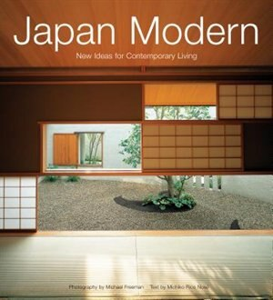 Japan Modern: New Ideas For Contemporary Living by Michiko Rico Nose