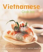 Vietnamese Cooking: [vietnamese Cookbook, Techniques, Over 50 Recipes]