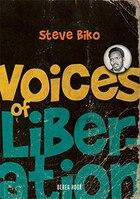 Voices Of Liberation: Steve Biko: Steve Biko
