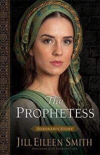 The PROPHETESS: Deborahs Story