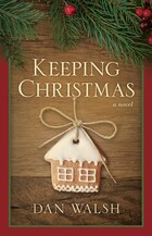 Keeping Christmas: A Novel