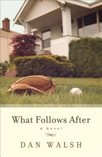 Book What Follows After: A Novel by Dan Walsh