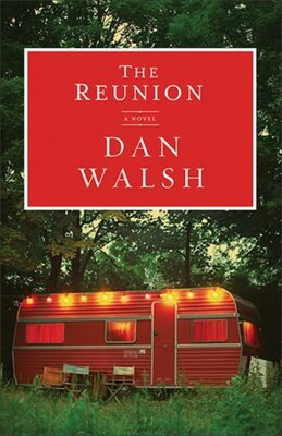 Book The Reunion: A Novel by Dan Walsh