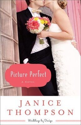 Book Picture Perfect: A Novel by Janice Thompson
