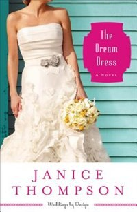 The Dream Dress: A Novel