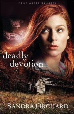 Book Deadly Devotion: A Novel by Sandra Orchard