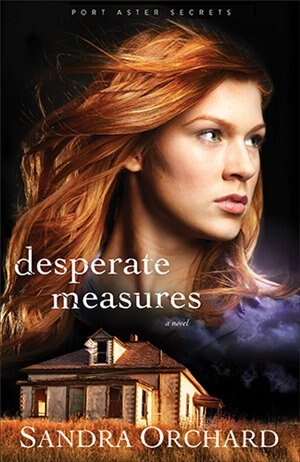 Desperate Measures: A Novel by Sandra Orchard, Sandra