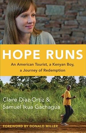 HOPE RUNS HC: An American Tourist, a Kenyan Boy, a Journey of Redemption de Claire Diazortiz, Claire