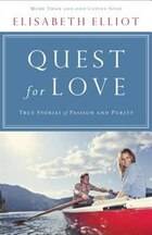 QUEST FOR LOVE, REPACKAGED ED.: True Stories of Passion and Purity