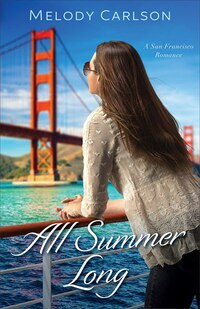 ALL SUMMER LONG: A San Francisco Romance