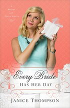 EVERY BRIDE HAS HER DAY: A Novel