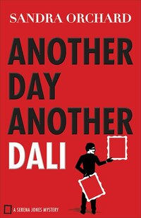 ANOTHER DAY, ANOTHER DALI: A Serena Jones Mystery