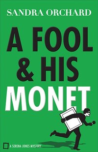 A FOOL AND HIS MONET: A Serena Jones Mystery