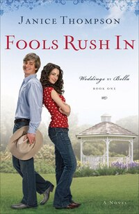 Fools Rush In: A Novel