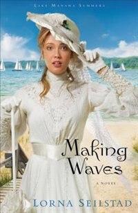 Book Making Waves: A Novel by Lorna Seilstad