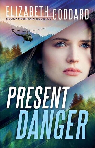 Present Danger by Goddard, Elizabeth
