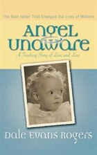 ANGEL UNAWARE, 50TH ANN. ED.: A Touching Story of Love and Loss