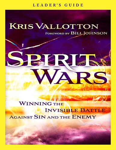SPIRIT WARS LEADER'S GUIDE: Winning the Invisible Battle Against Sin and the Enemy by Kris Vallotton, Kris