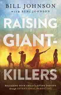 Raising Giant-Killers by Johnson, Bill