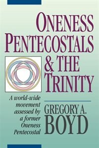 Oneness Pentecostals and the Trinity: Christian Research Institute