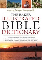 BAKER ILLUSTRATED BIBLE DICTIONARY,THE