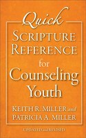 QUICK SCRIPTURE REFERENCE FOR COUNSELING YOUTH, UPDATED AND REV. ED.