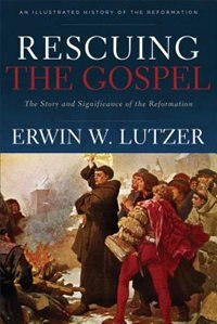 Image result for lutzer rescuing the gospel