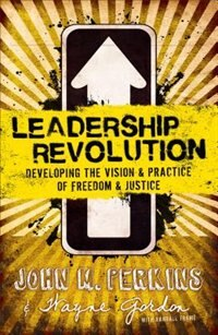 Leadership Revolution: Developing the Vision  and  Practice ofFreedom  and  Justice