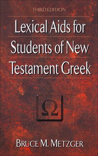 LEXICAL AIDS FOR STUDENTS OF NEW TESTAMENT GREEK, 3RD ED.