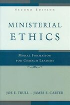 MINISTERIAL ETHICS, 2ND ED.: Moral Formation for Church Leaders