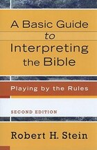 BASIC GUIDE TO INTERPRETING THE BIBLE, A, 2ND ED.: Playing by the Rules
