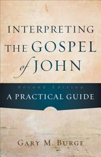 Interpreting the Gospel of John: A Practical Guide