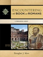 ENCOUNTERING THE BOOK OF ROMANS, 2ND ED.: A Theological Survey