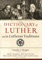 DICTIONARY OF LUTHER AND THE LUTHERAN TRADITIONS HC