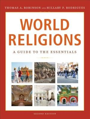 World Religions: A Guide to the Essentials by Thomas Robinson