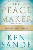 The Peacemaker, 3rd Ed.: A Biblical Guide To Resolving Personal Conflict