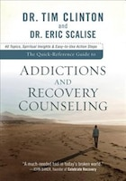 The Quick-reference Guide To Addictions And Recovery Counseling: 40 Topics, Spiritual Insights, and…