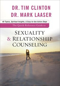 The QUICK-REFERENCE GUIDE TO SEXUALITYAND RELATIONSHIP COUNSELING