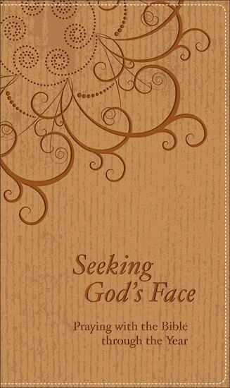 Seeking God's Face: Praying with the Bible through the Year by Phil, Comp Reinders, Phil, Comp