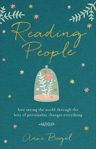 READING PEOPLE: How Seeing the World through the Lens of Personality Changes Everythin by Anne Bogel, Anne