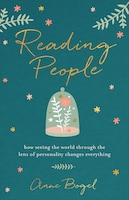 READING PEOPLE: How Seeing the World through the Lens of Personality Changes Everythin