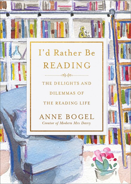 I'D RATHER BE READING by Bogel, Anne
