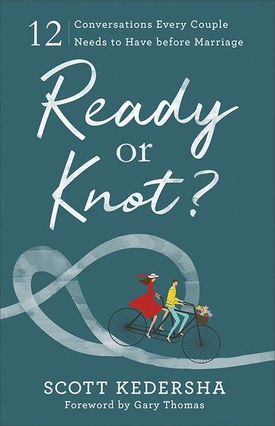 Ready or Knot? by Kedersha, Scott