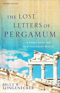 LOST LETTERS OF PERGAMUM, THE, 2NDED.: A Story from the New Testament World