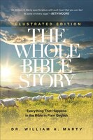 The Whole Bible Story, Illustrated Ed.: Everything that Happens in the Bible in Plain English
