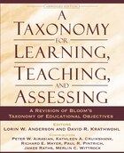 A Taxonomy for Learning, Teaching, and Assessing: A Revision of Bloom's Taxonomy of Educational…