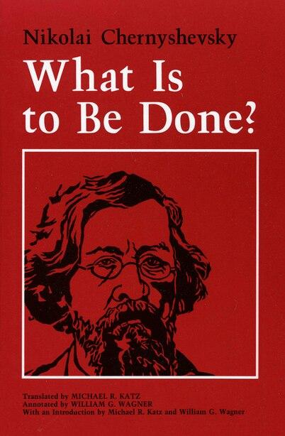 What Is to Be Done? de Nikolai Chernyshevsky