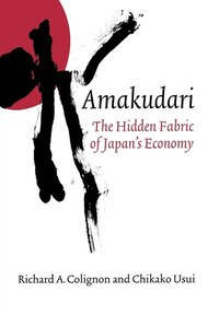 Amakudari: The Hidden Fabric of Japans Economy