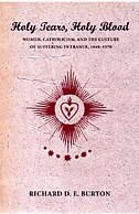 Holy Tears, Holy Blood: Women, Catholicism, and the Culture of Suffering in France, 1840–1970